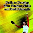 Drills to Develop Your Pitching Skills and Build Strength